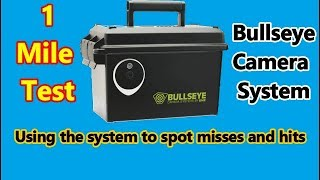 1 Mile test – Bullseye Camera System – Spotting misses and hits – Long range shooting