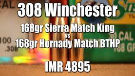308 Win – 168gr Sierra Match King vs Hornady Match