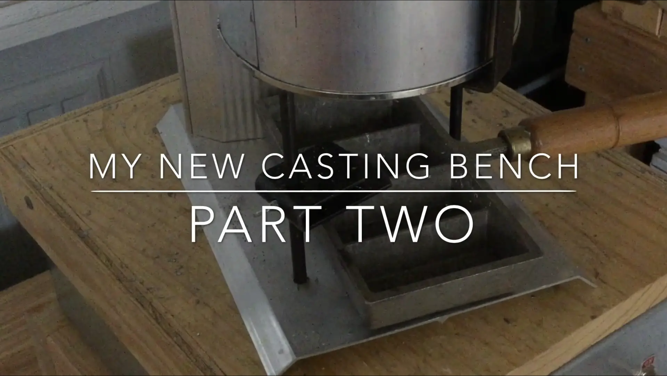 Casting Bench pt2