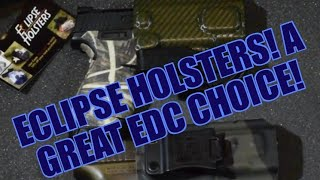 Eclipse Holsters! An Awesome EDC Choice!