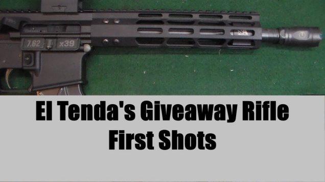 El Tenda Giveaway Rifle – First Shots
