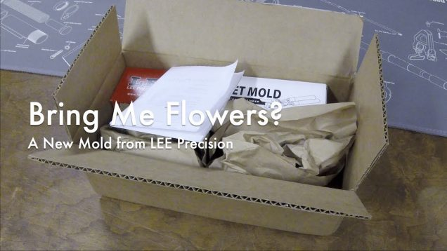 WCChapin   Bring Me Flowers? – A New Mold from LEE Precision