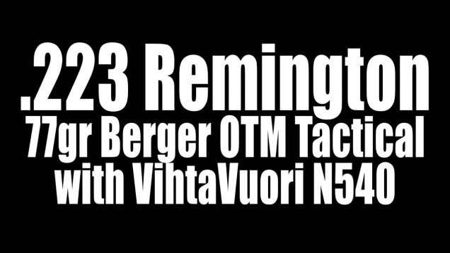.223 Rem – 77gr Berger OTM Tactical with N540