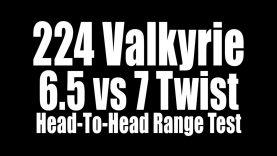 224 Valkyrie – 6.5 vs 7 Twist Head-To-Head Range Test