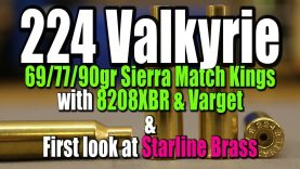 224 Valkyrie – 69/77/90gr Match Kings with 8208XBR & Varget