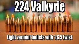 224 Valkyrie – Light bullets with 1:6.5 twist barrel