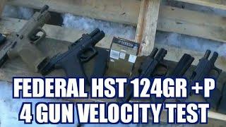4 Gun Federal HST 9mm 124gr +P Test Chronograph Part 1 with ShotgunMikey81