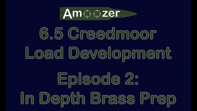 6.5 Creedmoor EP 2 – In Depth Brass Prep