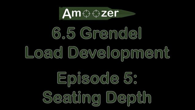 6.5 Grendel Load Development – Episode 6 – Bullet Seating Depth