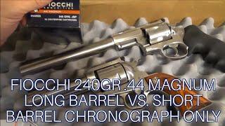 Fiocchi 240gr JSP 44 Mag Long Barrel vs. Shorter Barrel Chronograph Only