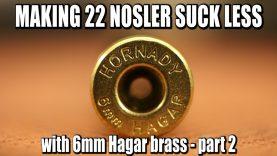 Fixing 22 Nosler – 22 Nosgar – Part 2
