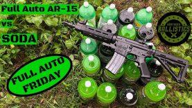 Full Auto AR-15 vs Soda (Full Auto Friday)