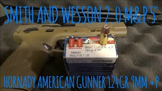 Hornady American Gunner 9mm 124gr +p XTP Smith and Wesson M&P 2.0 5″ Review