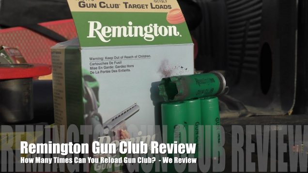 How Many Times Can You Load Remington Gun Club? – We Review