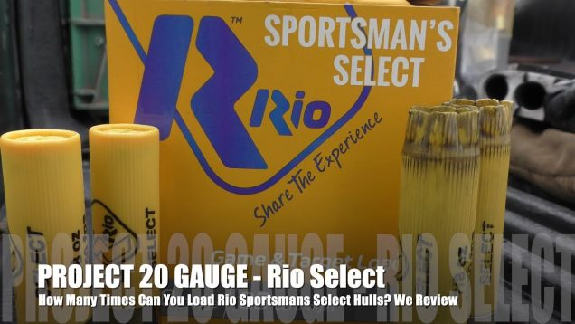 How Many Times Can You Load Rio Select- PROJECT 20 GAUGE EDITION!