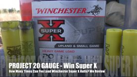 How Many Times Can You Load Winchester Super X- PROJECT 20 GAUGE EDITION!