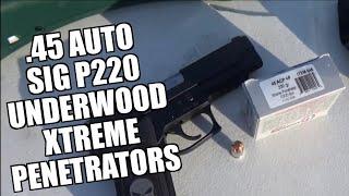 Sig P220 .45 Auto Underwood Xtreme Penetrators