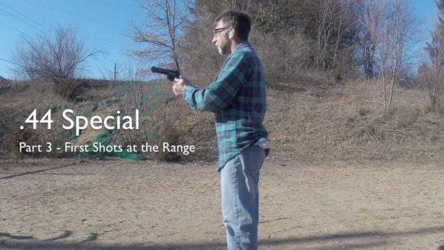 WCChapin | 44 Special – Part 3 – First Shots at the Range