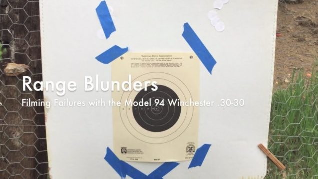 WCChapin   Range Blunders – Filming Failures with the Model 94 Winchester .30-30