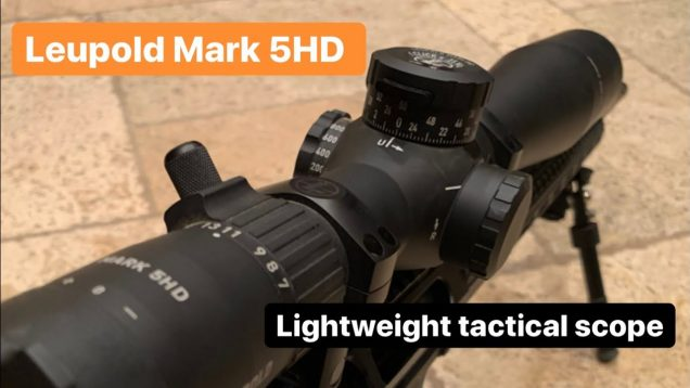 Leupold Mark 5HD Leading Performance in a Class of its Own. Review and Recap