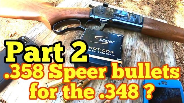 Part 2  Using cheap 35 Speer 180 grain bullets in the 348 Winchester