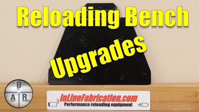 Reloading bench update 2019 with inline fabrication