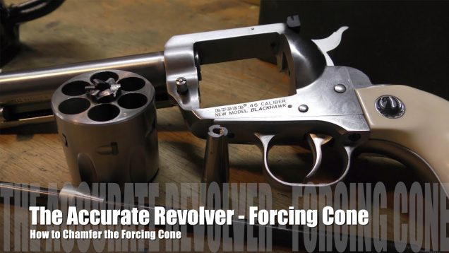 The Accurate Revolver – How to Chamfer the Forcing Cone