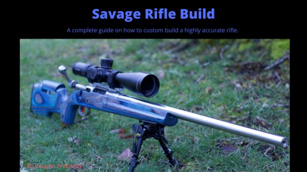 Savage Rifle Build Series 1