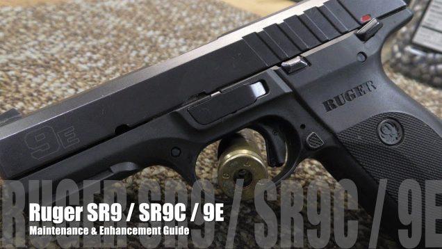 Ruger SR9 SRc 9E – Maintenance & Slicking up