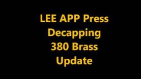 Lee APP Press Decapping 380 Brass Update