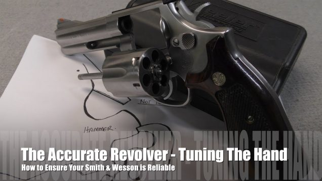 The Accurate Revolver – Use Your Hand! Smith & Wesson Repair & Maintenance