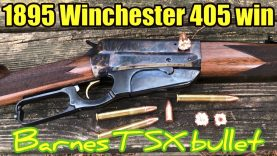 Model1895 Winchester caliber 405 Winchester with Barnes TSX 300 grain bullet
