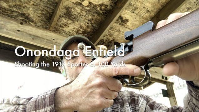 WCChapin   Onondaga Enfield – Shooting the 1917 Sporter at 100 Yards