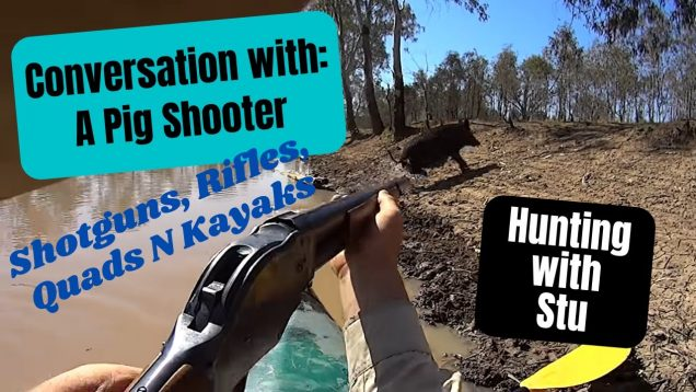 Conversation with a Pig Hunter – Hunting with Stu
