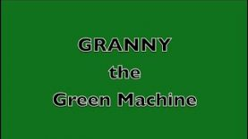 GRANNY the Green Machine