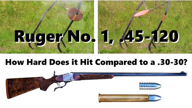 Ruger No. 1 chambered for .45-120: How  Hard Does It Hit Compared to a .30-30?