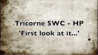 Tricorne SWC  First Look