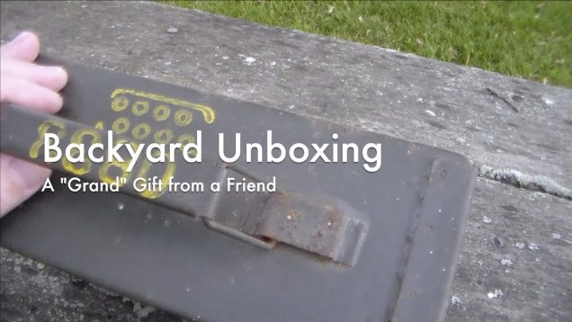 WCChapin | Backyard Unboxing – A Grand Gift from a Friend