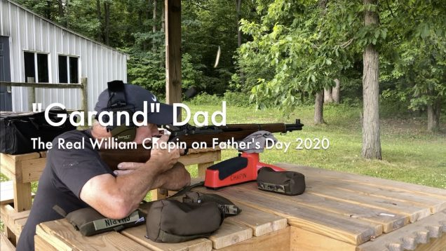 "WCChapin | ""Garand"" Dad – The Real William Chapin on Father's Day 2020"