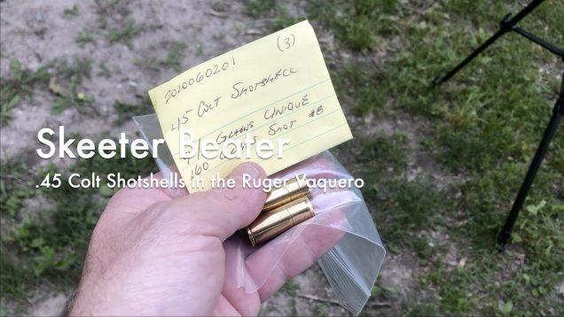 WCChapin | Skeeter Beater – .45 Colt Shotshells in the Ruger Vaquero