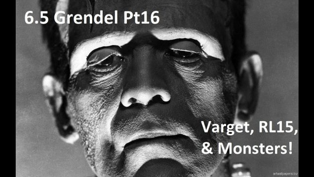 6.5 Grendel Pt16  – Varget, RL15, and Monsters