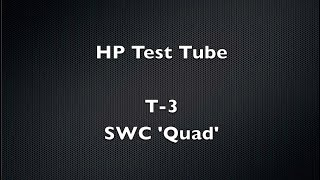 HP Test Tube   T3   SWC 'Quad'
