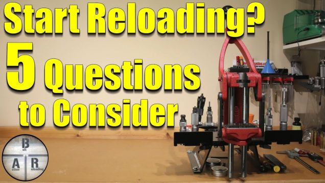 Should I start reloading? – 5 questions you should answer