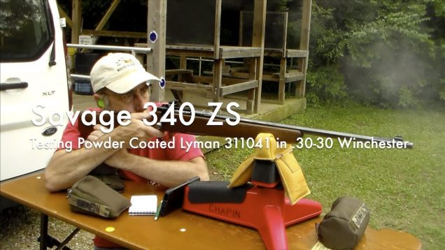 WCChapin | Savage 340 ZS – Testing Lyman 311041 in 30-30 Winchester