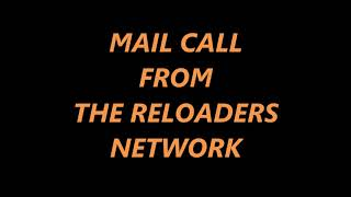 MAIL CALL RELOADERS NETWORK