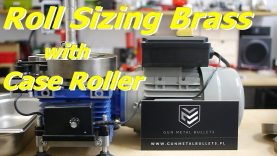 Roll Sizing Brass with the Case Roller