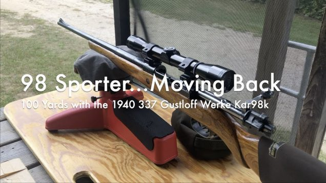 WCChapin | 98 Sporter Moving Back | 100 Yards with the 1940 337 Gustloff Werke Kar98k