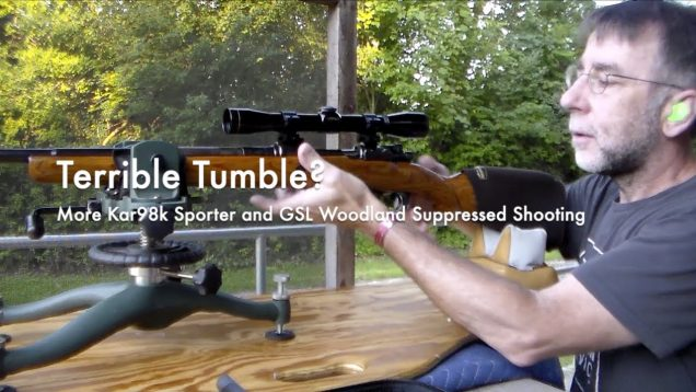 WCChapin | Terrible Tumble? – More Kar98k & GSL Woodland Suppressed Shooting