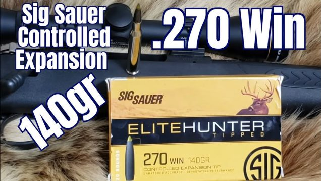 270 Sig Sauer Controlled Expansion 140gr Review