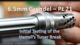 6.5mm Grendel Pt21- Initial Harrell's Tuner Brake Testing & the Wilson Combat SS Barrel in 4K